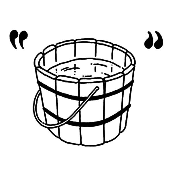 Bucket, : Wooden Bucket Contain Water Coloring Pages