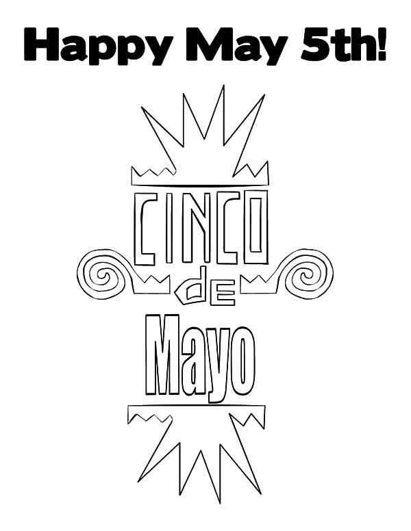 Cinco de Mayo, : Happy Cinco de Mayo May Fifth Coloring Pages