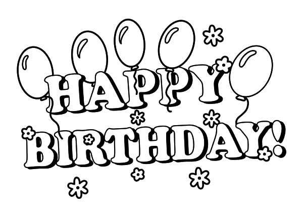 Birthday Balloons, : Balloons and Flower for Love Ones Coloring Pages