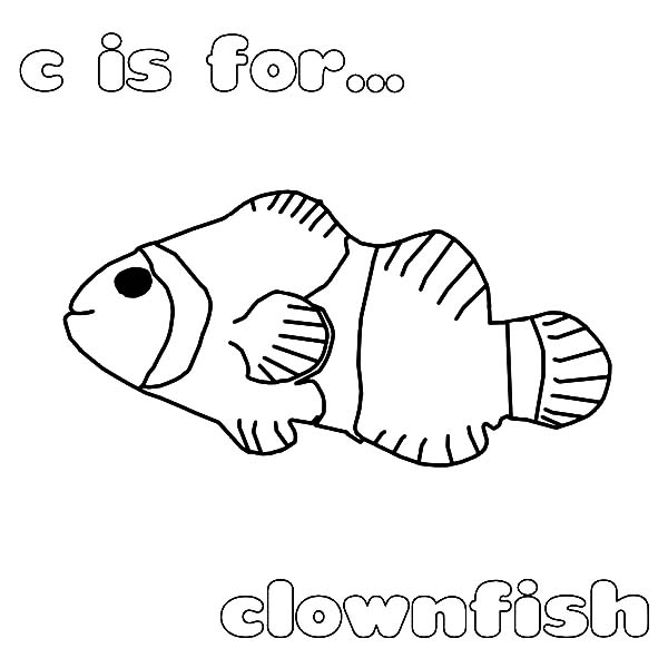 Clown Fish, : C is for Clown Fish Coloring Pages